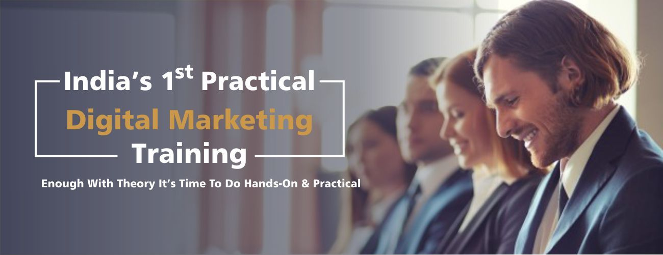 India's first Practical Digital Marketing Training Instistute