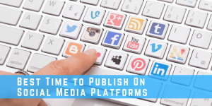 Best Time to Publish On Social Media Platform-min