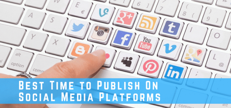 What Is The Best Time To Publish On Most Popular Social Media Platforms?