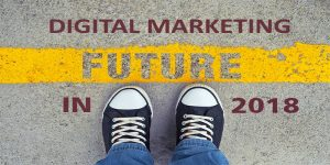 2018_ Upcoming_Trends_In_Digital_Marketing