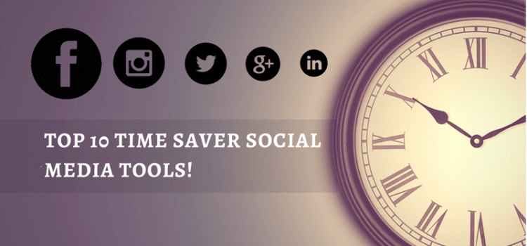 Top 10 Time Saver Social Media Tools!