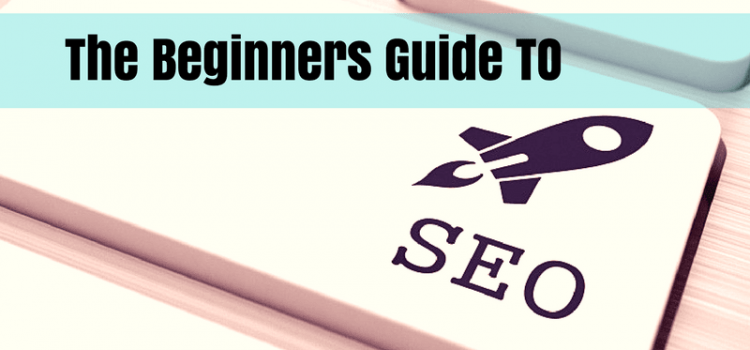 The Kick-Start SEO Guide For Beginners