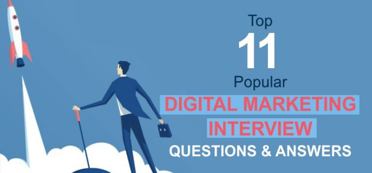 Top 11 Popular Digital Marketing Interview Questions And Answers
