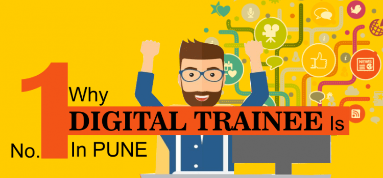 Why Digital Trainee is No. 1 Digital Marketing Training Institute in Pune?