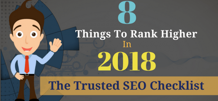 8 Things To Rank Higher In 2018: The Trusted SEO Checklist