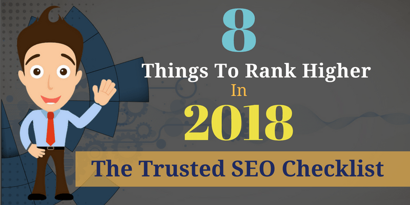 8-Things-To-Rank-Higher-In-2018-The-Trusted-SEO-Checklist