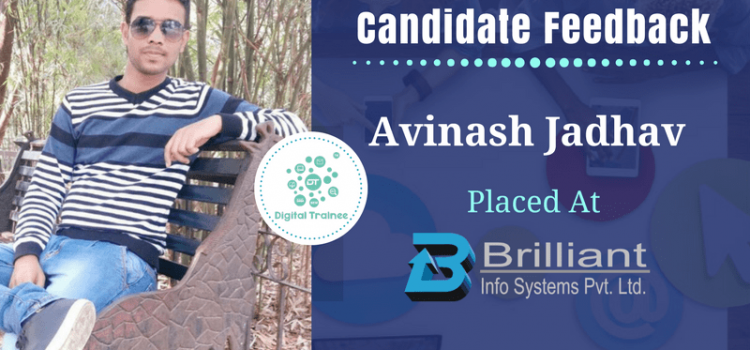 Candidate Feedback By Avinash Jadhav Placed At Brilliant Info Systems