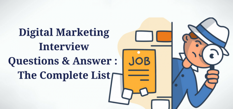 Digital Marketing Interview Questions & Answers – The Complete List