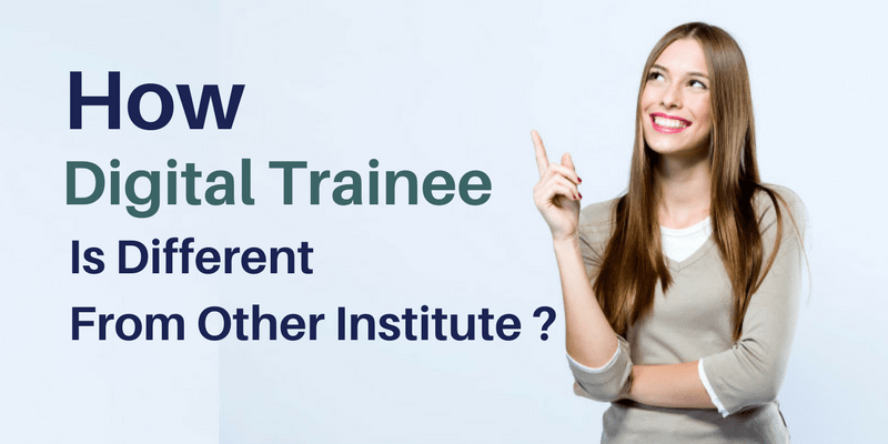How Digital Trainee Is Different From Other Institute-min
