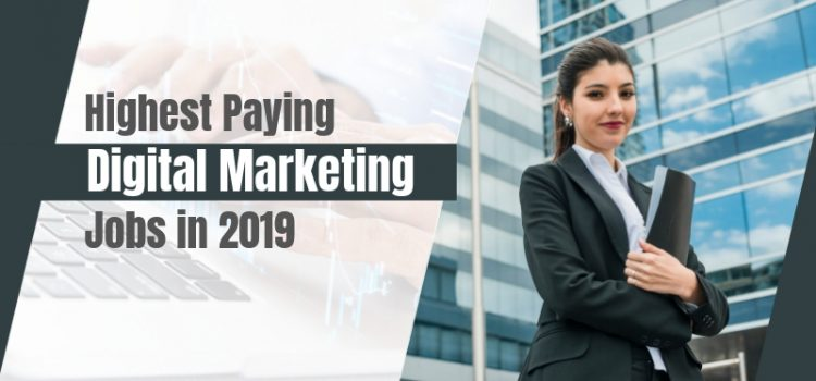 The Highest Paying Digital Marketing Jobs In India [Updated Mar, 2019]