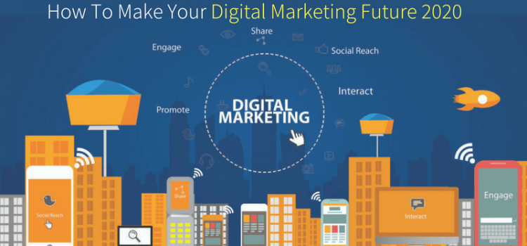 A Look Into The Future: What Will Digital Marketing Be Like In 2020?