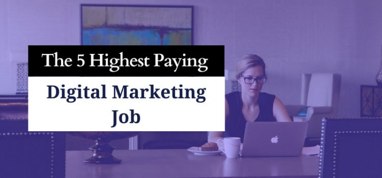The 5 Highest-Paying Digital Marketing Job