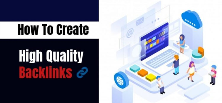Get High Quality Backlinks: Top 8 Strategies To Make It A Reality!