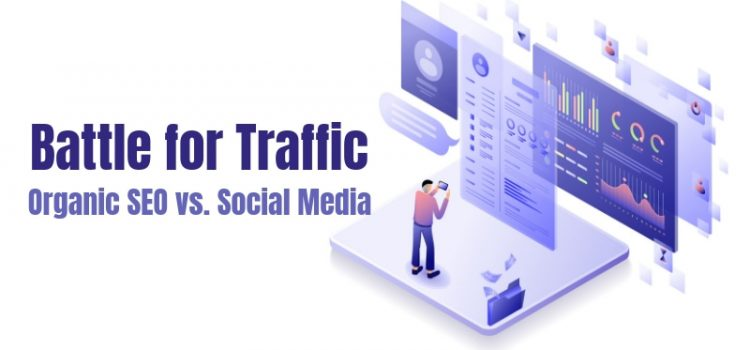 The Battle for Traffic: Organic SEO vs. Social Media