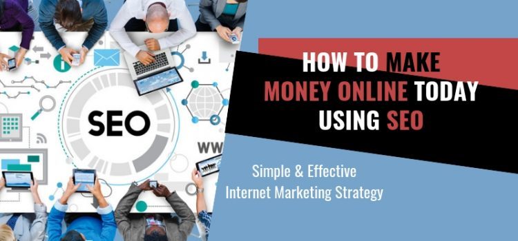 Does SEO and Making Money Online Go Hand in Hand?
