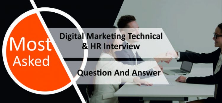 "Digital Marketing Interview Questions & Answers: ""Technical+HR Do's & Don't"""