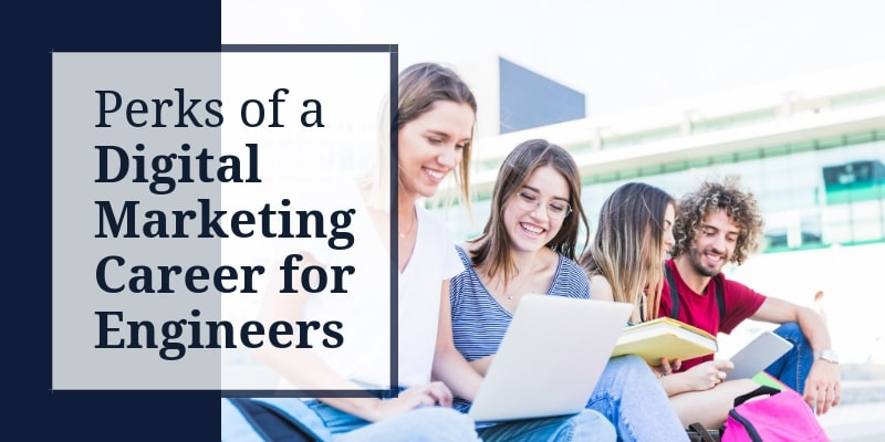 Perks of Digital Marketing Career for Any Engineering Graduate