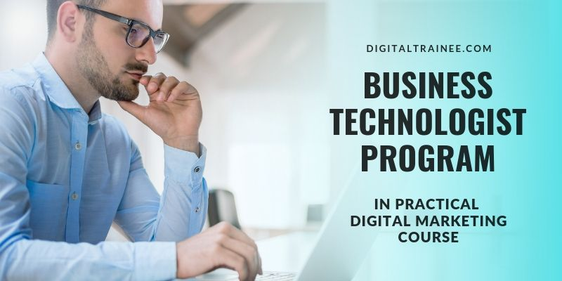 BUSINESS TECHNOLOGIST PROGRAM