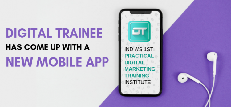 Digital Trainee -Digital Marketing Courses in Pune: New Android Mobile App Launch